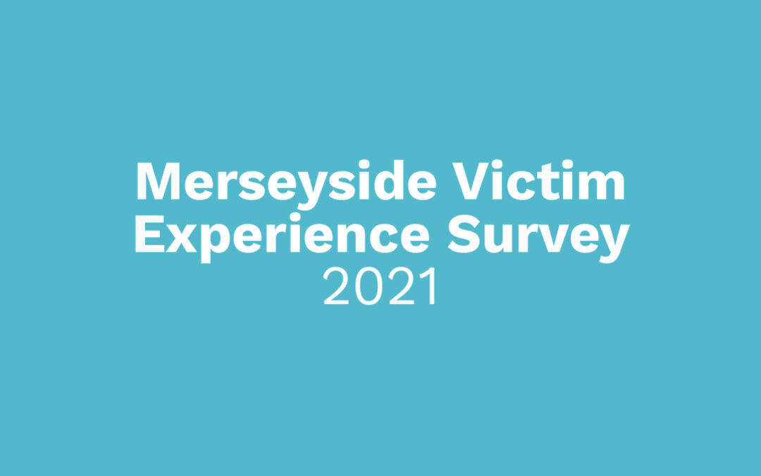 Merseyside Victim Experience Survey 2021